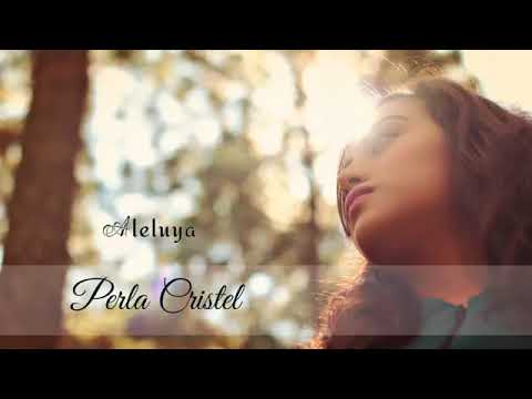 Aleluya - Perla Cristel - Música Cristiana