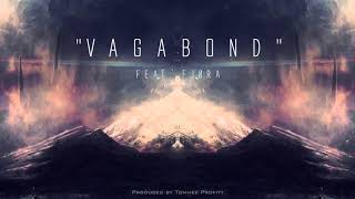 &quotVagabond&quot (feat. FJORA) Produced by Tommee Profitt