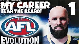 AFL EVOLUTION! MY CAREER EP 1 - FEAR THE BEARD!!