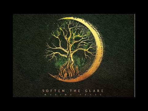 Soften The Glare - Making Faces (2017) (Full Album)