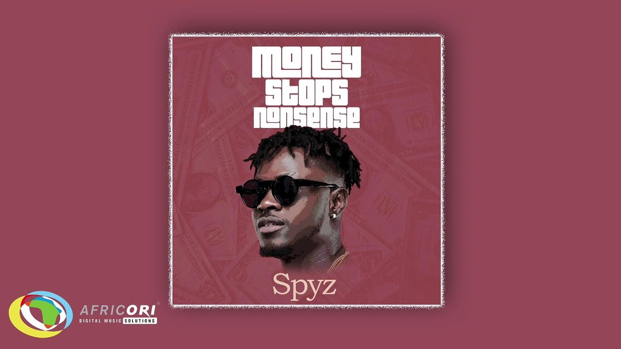 Download Spyz - Money Stop Nonsense (Official Audio)
