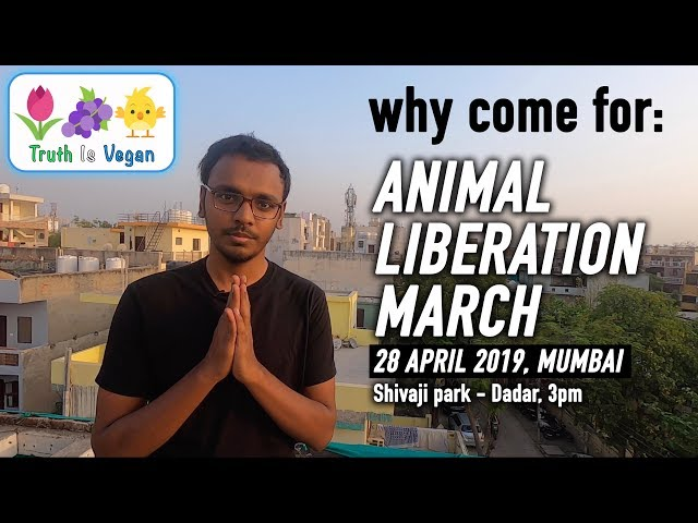 Why come for Animal Liberation March ?