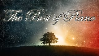 🎶 The Best of Piano | 2 Hour Compilation of Beautiful, Inspiring Music for Relaxing and Studying 🎶