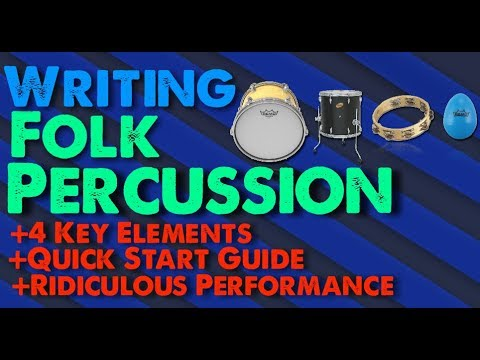 How To Write Folk Percussion (Foundational Elements + Quick Start Guide)