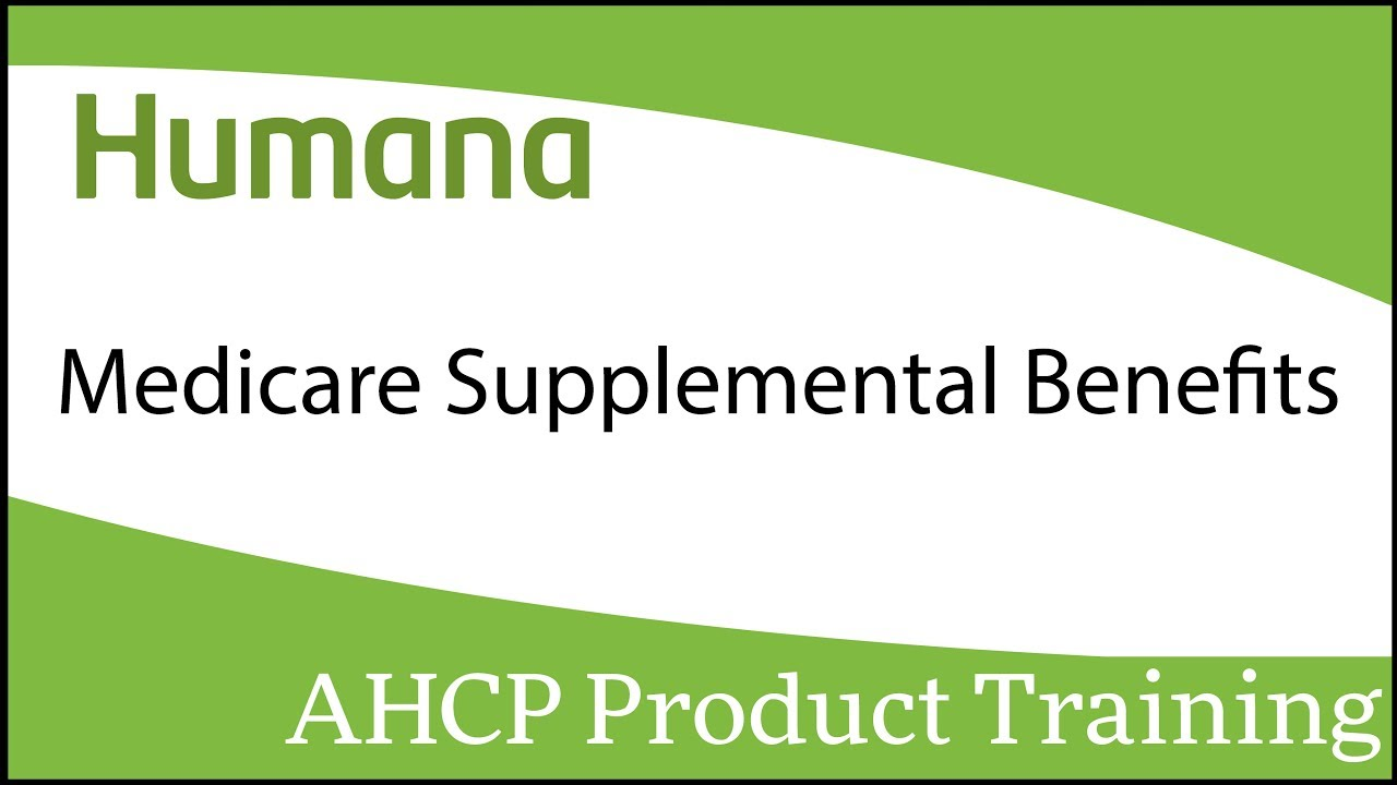 Humana Medicare Supplemental Benefits Product Training Youtube