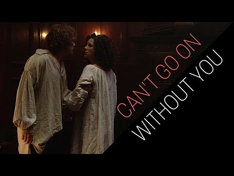 Jamie & Claire   Can't Go On Without You (+3x08)