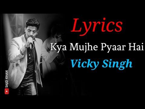 Kya Mujhe Pyaar Hai Song Lyrics  Unplugged Cover Vicky Singh  Kk, Pritam  Dreams Lyrics