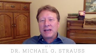 Ep. 5 Dr. Michael G. Strauss: Science and God