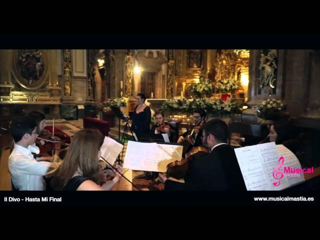 Il Divo - Hasta Mi Final Santuario Fuensanta Bodas Murcia Musical Mastia Wedding Soprano