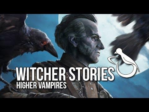 Witcher Stories - Higher Vampires (Vampires 3/3)