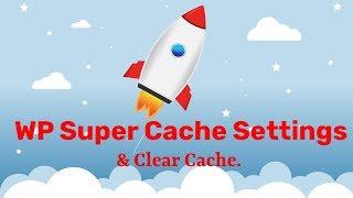 WP Super Cache Settings Tutorial – Improve WordPress site performance and clear WordPress cache 2018 Mp3