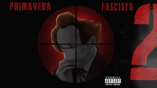 Primavera Fascista 2 - Bocaum, Noventa, Mary Jane, Souto, Axant, DK, VK, Akilla, Dudu (Prod. Tibery)