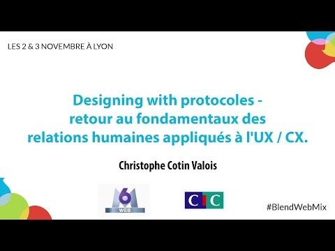 Designing with protocoles - retour au fondamentaux des relations humaines appliqués à l'UX / CX.