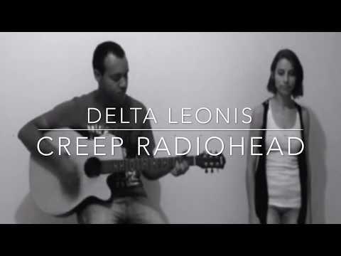Creep- Radiohead (Delta Leonis Cover)