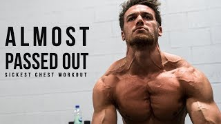 ALMOST PASSED OUT - CHEST WORKOUT