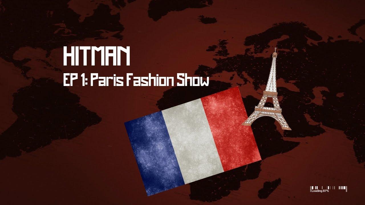 Download Hitman:  EP#1 - Paris Fashion Show