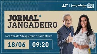 Jornal Jangadeiro de 18/06/2021, com Nonato Albuquerque e Karla Moura
