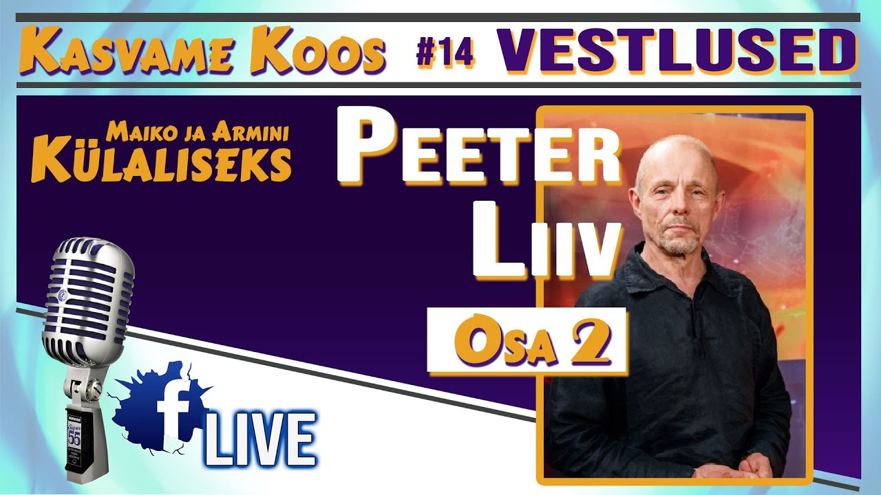 #KasvameKoos #PeeterLiiv #eneseareng #14 - Kasvame Koos Müstiline Vestlus Külas Peeter Liiv 2  osa
