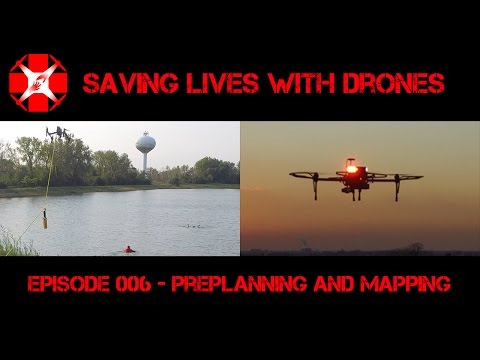 Saving Lives With Drones - Preplanning and Mapping