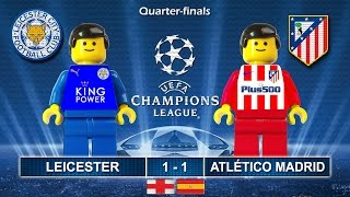 LEICESTER CITY vs ATLETICO MADRID 1-1 • Champions League 2017 • 18/04/2017 ( Film Lego Football  )