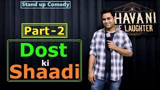 Dost ki Shaadi - 2 | Stand up comedy by Bhavani Shankar