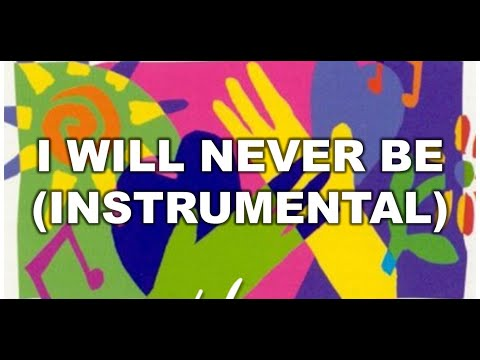 I Will Never Be (Instrumental) - Shout to the Lord (Instrumentals) -  Hillsong