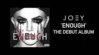JOEY - ENOUGH (Debut Album Trailer)