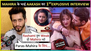 Mahira Sharma's Brother Aakash On His Bigg Boss 13 Entry, Mahira - Paras Chhabra BOND | EXCLUSIVE