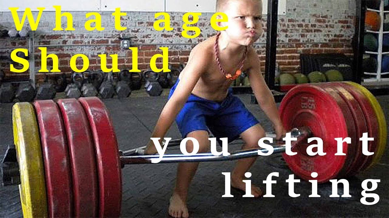 What Age Should You Start Weight Lifting Youtube