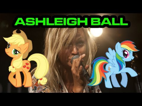 Ashleigh Ball  Voice of Rainbow Dash & Applejack from MLP: Friendship is Magic