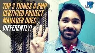 What does a PMP Certified Project Manager do differently?
