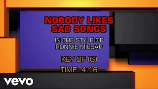 Ronnie Milsap - Nobody Likes Sad Songs (Karaoke)