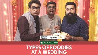 FilterCopy | Types Of Foodies At A Wedding | Ft. Viraj, Raunak, Kartik and Robin Hood Army