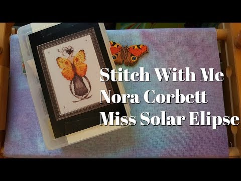 Flosstube #143 Stitch With Me ~ Nora Corbett Miss Solar Elipse