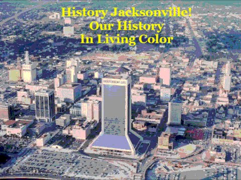 Our Colorful Jacksonville History since 1902