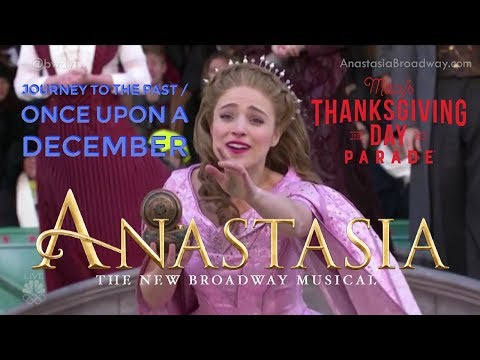 Journey to the Past & Once Upon a December  Christy Altomare Anastasia 2017 Thanksgiving Parade