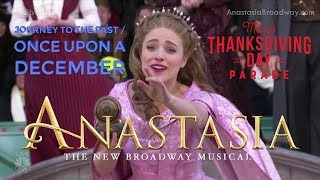 Journey to the Past & Once Upon a December - Christy Altomare (Anastasia) 2017 Thanksgiving Parade