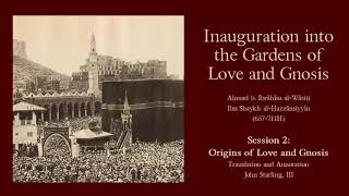 02 - Origins of Love and Gnosis, The Gardens of Love and Gnosis