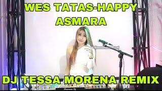 DJ WES TATAS NEW REMIX FULL BASS 2021 BY DJ TESSA MORENA