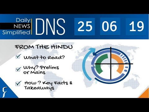 Daily News Simplified 25-06-19 (The Hindu Newspaper - Current Affairs - Analysis for UPSC/IAS Exam)