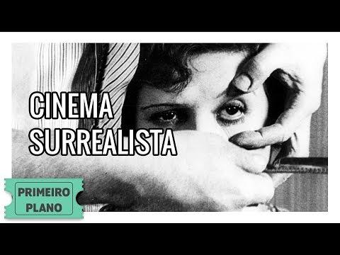 Como Surgiu o Cinema Surrealista?   Primeiro Plano