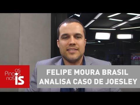 Felipe Moura Brasil Analisa Caso De Joesley, Saud E Miller