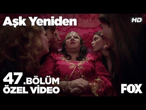 Ayfer'in kına gecesi! Aşk Yeniden 47. Bölüm