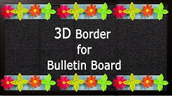 3D BORDER: Simple steps to create 3D BORDER for Bulletin Boards or Soft Boards in school