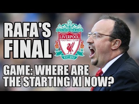 Rafael Benitez's Final Liverpool Game: Where Are The Starting XI Now?