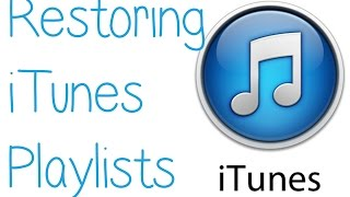 Restoring iTunes Playlists