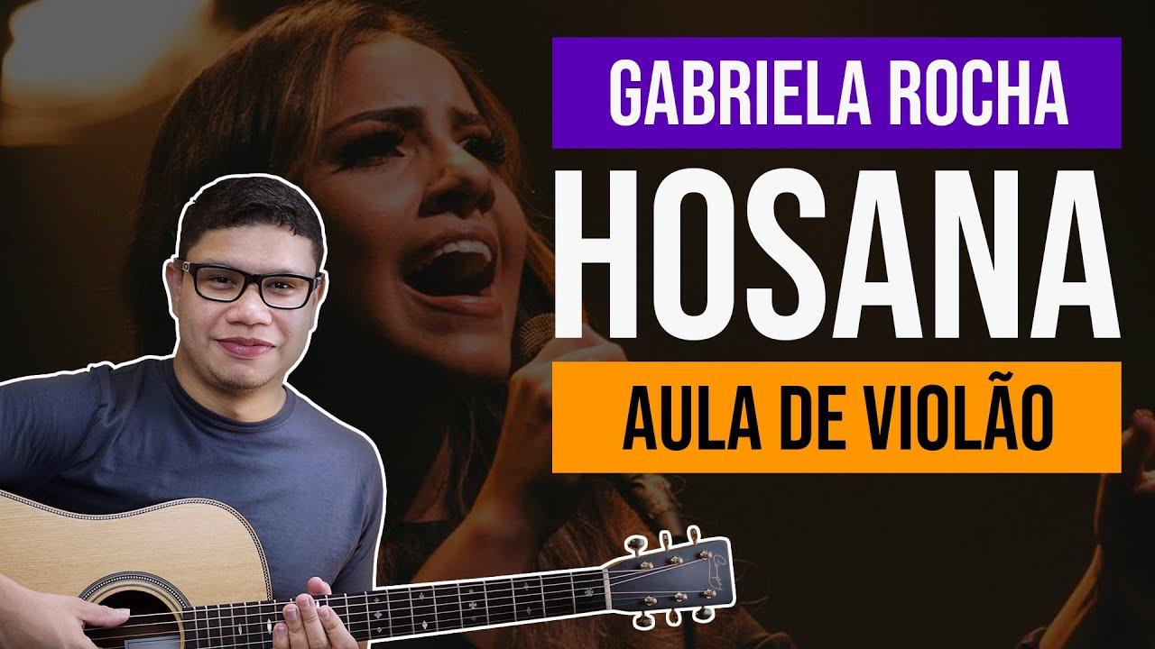 GABRIELA ROCHA - HOSANA (Aula de Violão Base) com CIFRA e PLAYBACK