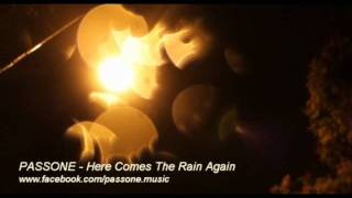 PASSONE - Here Comes  The Rain Again