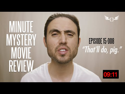 "Minute Mystery Movie Review: Episode 15-008 – ""That'll do, pig."""