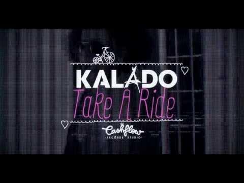 Kalado   Take A Ride Raw Official Music Video HD